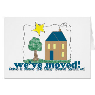 We've moved... home is where the Coast Gaurd sends Card