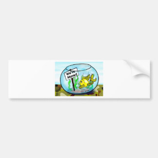 We've Moved Military  goldfish fish tank cartoon Bumper Sticker