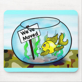 We've Moved Military  goldfish fish tank cartoon Mouse Pad