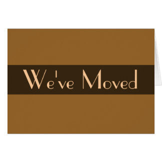 Weve Moved simple brown Card