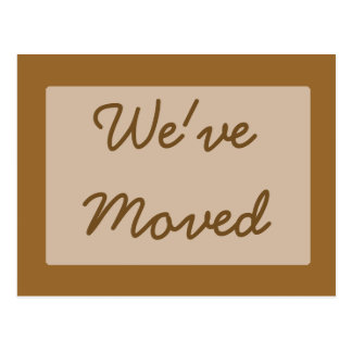 Weve Moved simple brown Postcard