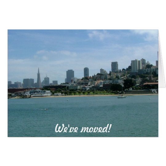 We've moved - to San Francisco Card