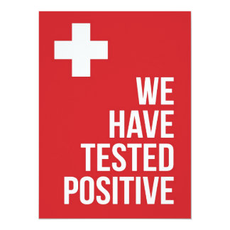 We've tested positive... card