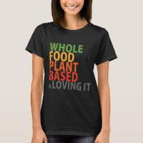 WFPB & loving it - t shirt