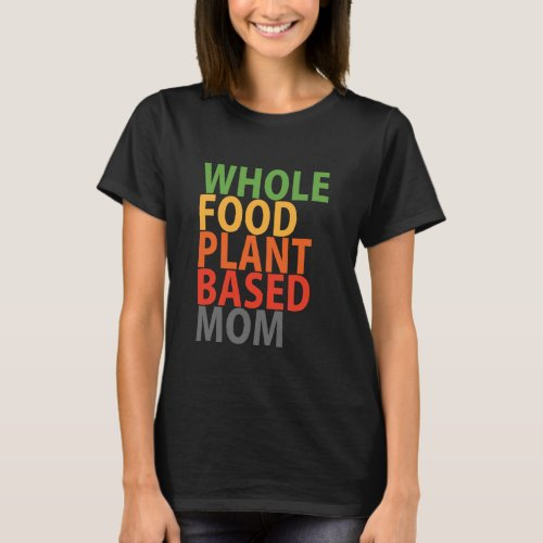 WFPB Mom _ t shirt