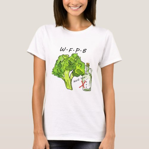 WFPB Whole Food Plant Based Diet Hold the SOS T_Shirt