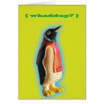 Whaddup? Penguin greeting card