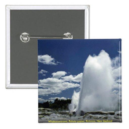 Whakarewarewa, Pohutu geyser, Rotorua, New Zealand Pinback Button