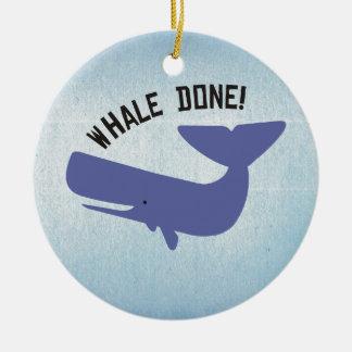 Whale Done Ceramic Ornament