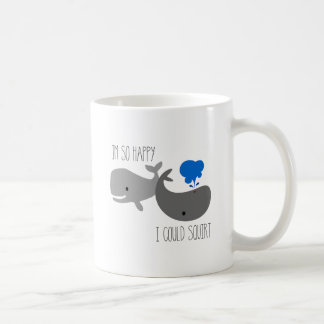 Whale Mug, I'm So Happy I Could Squirt Whale Cup