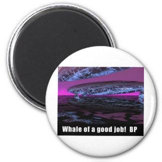 Whale of a good Job! BP Magnet