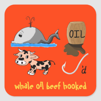 Whale Oil Beef Hooked fun slogan Stickers