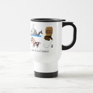 Whale Oil Beef Hooked fun slogan Travel Mug