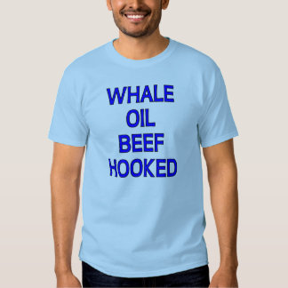 Whale Oil Beef Hooked Tshirt