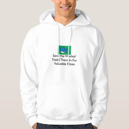 whale, Save the Whales!Trade Them In For Valuab... Hoodie