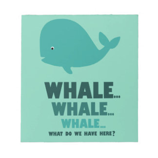 Whale, Whale, Whale Notepad