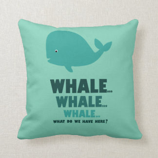 Whale, Whale, Whale... Throw Pillow