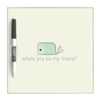 Whale You Be My Friend Dry Erase Board