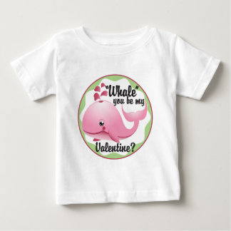 """""""Whale"""" you be my Valentine? Baby T-Shirt"""