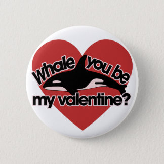 Whale you be my Valentine Button