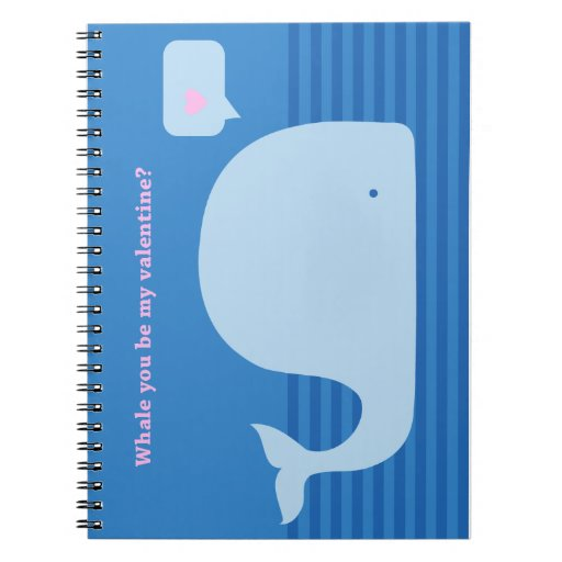 """""""Whale you be my Valentine"""" Notebook"""