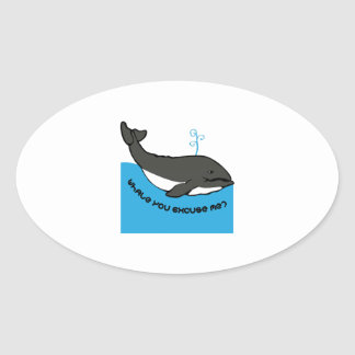 Whale You Excuse Me Oval Sticker