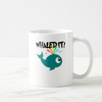 Whaled It! Coffee Mug