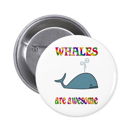 Whales are Awesome Pinback Buttons