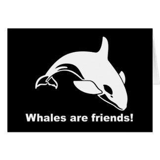 Whales Are Friends Card