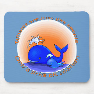 Whales Are Like People Products Mouse Pad