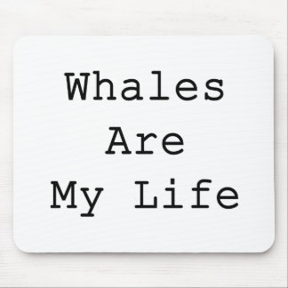 Whales Are My Life Mousepads