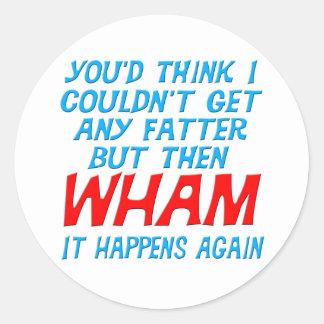 Wham conseguí a un pegatina más gordo