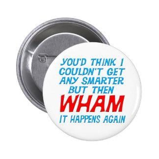 Wham conseguí un botón más elegante pin
