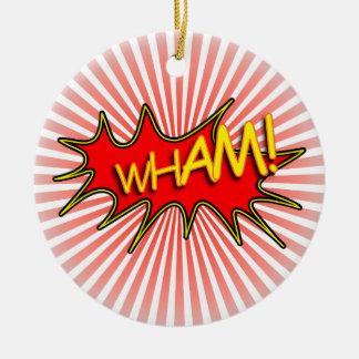 Wham explosion. ceramic ornament