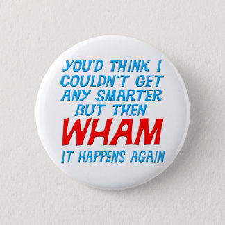 Wham I Got Smarter Button