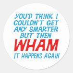 Wham I Got Smarter Sticker