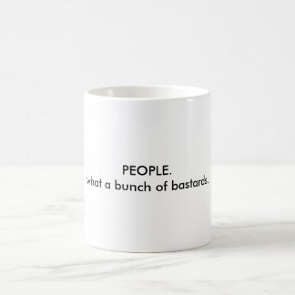 what a bunch of bastards coffee mug