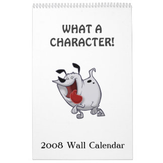 """What a Character"" 2008 Calendar Style B"