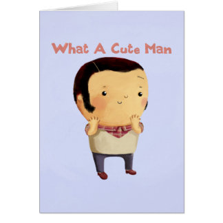 What a Cute Man... Card