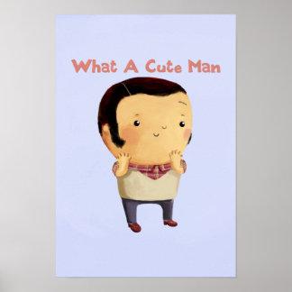 What a Cute Man... Print