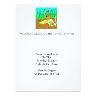 What A Duck Did On His Way To The Opera 6.5x8.75 Paper Invitation Card