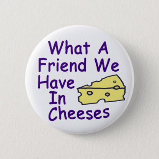 What a Friend We Have In ... (button) Pinback Button