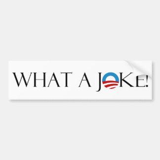 What a Joke Bumper Sticker