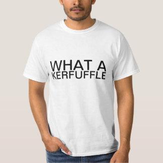 What a KERFUFFLE Hilarious T-shirt