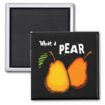 What a Pear Magnet