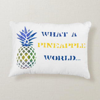 """""""What a pineapple world..."""" Acc. Pillow 16"""" x 12"""""""