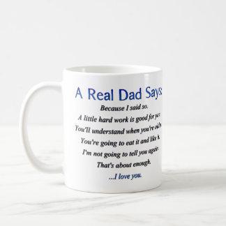 What a Real Dad Says Coffee Mug