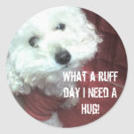 What a ruff day I Need A Hug! Stickers