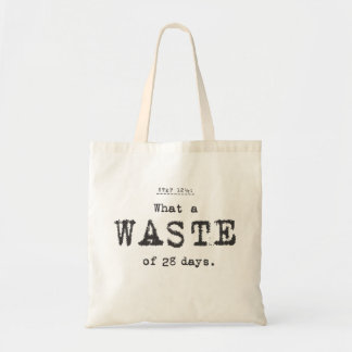 what a waste... tote bag