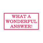 """[ Thumbnail: """"What a Wonderful Answer!"""" Grading Rubber Stamp ]"""